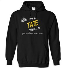 It's A TATE Thing You Wouldn't Understand  - #long shirt #logo tee. BUY NOW => https://www.sunfrog.com/LifeStyle/TATE-9654-Black-11738627-Hoodie.html?68278