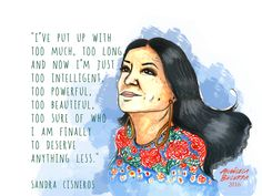 Image of Revolutionary Love Notes: Sandra Cisneros Sandra Cisneros, Latinas Quotes, Women In History, Ancient History, Love Notes, Note To Self, Woman Quotes, Beautiful Words, Inspire Me