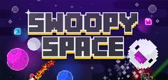 Swoopy Space – un arcade adrenalinico per Android e iPhone!