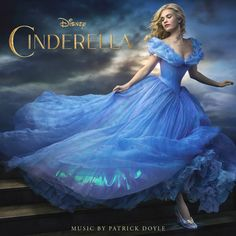 """Cinderella"" Original Motion Picture Soundtrack Walt Disney Records —Patrick Doyle (Composer)"