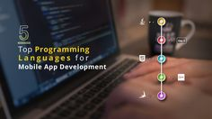 5 Top Programming Languages For Mobile App Development http://www.naxtre.com/5-top-programming-languages-for-mobile-app-development/