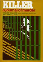 Killer A Journal Of Murder is autobiography by American mass murderer Carl Panzram. First published in 1970, the book was republished in 2002 by Amok Books as Panzram: A Journal Of Murder (ISBN 1-878923-14-5). The book was edited by Thomas E. Gaddis and James O. Long.