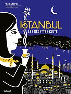 Amazon.fr - Istanbul, les recettes culte - Pomme Larmoyer - Livres