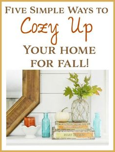 5 Simple Ways to Cozy up your Home for Fall!