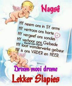 Good Night Sleep Tight, Goeie Nag, Goeie More, Rascal Flatts, Good Night Quotes, Day Wishes, Morning Greeting, Afrikaans, Good Morning