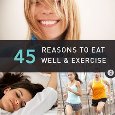 45 Convincing Reasons to Exercise and Eat Right That Aren't Weight Loss #cleaneating #exercise #healthyeating http://greatist.com/grow/reasons-exercise-and-eat-right