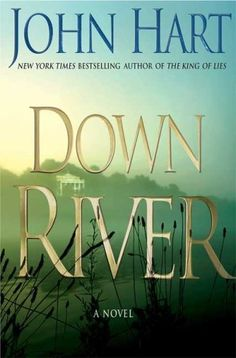Down River by John Hart, http://www.amazon.com/dp/B001C2HVQ6/ref=cm_sw_r_pi_dp_nlgGpb0ZCS2SY