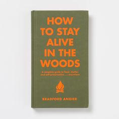 How to Stay Alive in the Woods in Gifts Our Favorites Walk in the Woods at Terrain
