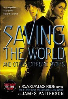 Saving the World: A Maximum Ride Novel (Book 3) - James Patterson