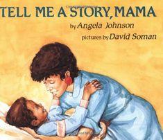 Tell Me A Story Mama: Angela Johnson, David Soman: 9780531070321: Amazon.com: Books