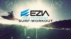 Surf Training at EZIA by EZIA Human Performance. Check out our new Surf Training Video with Ian Walsh at www.eziahp.com/testimonials/ezia-surf-workout-with-ian-walsh
