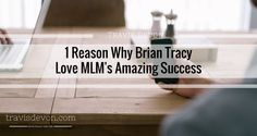 Happy New Years!!!! It is 1 Jan 2016 and I don t want to hold you long. I wanted to make sure everyone started the year off on a positive note. So here is 1 Reason Why Brian Tracy Love MLM s Amazing Success. Brian Tracy is an expert on personal growth and achievement. In an interview with Eric Worre, Brian gives advice on how to transition yourself into the professional ranks of network marketing. He also discussed what was called The Golden Ag
