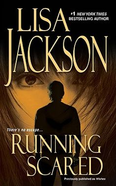 Running Scared by Lisa Jackson.