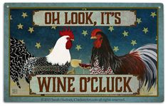 Evening Wine O'Cluck Outdoor Tin Sign by artist Sarah Hudock, ChickenArt.com - I am happy if you Pin and Share, but please respect my copyright: my artwork is NOT free to print out or use! Thank you. © 2015 Sarah Hudock, ChickenArt.com all rights reserved.