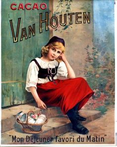 """Chocolade - Poster (Affiche) Van Houten Cacao for the French Market. Anno It says: """"My favorite lunch of the day."""