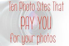 Ten Photo Sites That Pay You For Photos