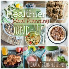 Healthier Meal Planning Round-Up from www.carlasconfections.com #recipe #healthy #mealplanning