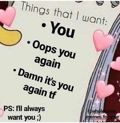 hanging out with the boys but I wish I was with you instead ❤💜🧡💙💛💚💗💖💕💓❣ ~ Freaky Memes, Stupid Memes, Cute Love Memes, Cute Quotes, Love You Memes, Funny Relatable Memes, Funny Texts, Funny Drunk, Drunk Texts