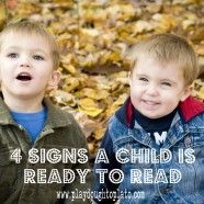 4 Signs Your Child Is Ready to Read {Playdough to Plato}