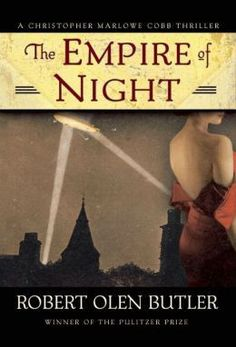 Robert Olen Butler - The Empire of Night
