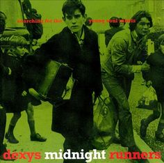 Searching for the young soul rebels - Dexys.  It captured the spirit of the '80's.  Rowlands and Archer's masterpiece.  There There My Dears..