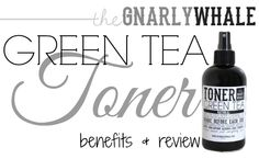 Green Tea Toner: The Gnarly Whale  via www.hairsprayandhighheels.com 20% coupon at the gnarlywhale.com with coupon code hairspray20