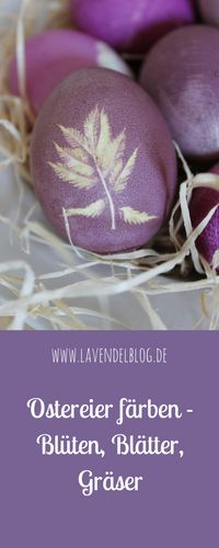 Ostereier mit Muster färben ist ganz einfach: Wie man Ostereier mit Blüten, Gräser oder Blätter verzieren kann, erfahrt ihr im Blog. Außerdem findet ihr dort Tipps zum Ostereier natürlich färben.
