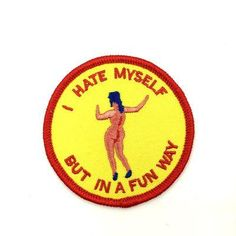 'I Hate Myself But In A Fun Way' Patch