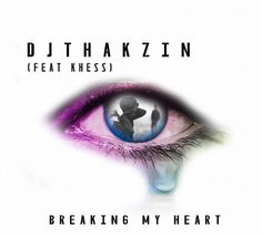 DJ Thakzin feat. Khess - Breaking My Heart (Afro House) 2017 | Download ~ Alpha Zgoory | Só9dades