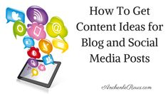 How To Get Content Ideas for Blog and Social Media Posts