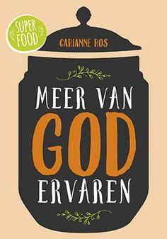 Meer van God ervaren - Ros, Carianne. Een stimulans om dichter bij God te leven.
