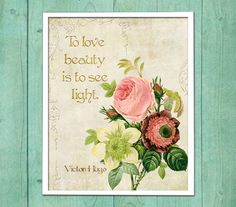 Wall Art Quote - Victor Hugo,  Beauty quote printable, art wall, at decor, wall decor Vintage Flowers,  INSTANT DOWNLOAD (49)