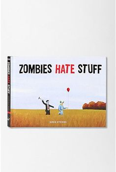 """Zombies Hate Stuff"" by Greg Stones"