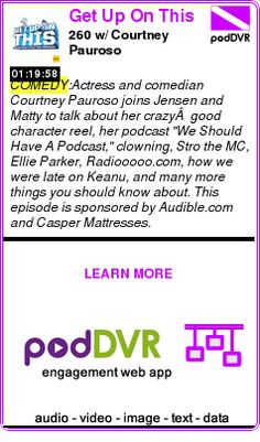 #COMEDY #PODCAST  Get Up On This    260 w/ Courtney Pauroso    LISTEN...  https://podDVR.COM/?c=d2a5fe67-0008-37e7-0891-1bfe8414f5bf