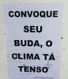 Convoque seu Buda. Words Quotes, Art Quotes, Funny Quotes, Sayings, Street Quotes, Some Words, Positive Vibes, Sentences, Lyrics