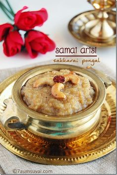 7aum Suvai: Samai arisi sakkarai pongal / Little millet sweet pongal