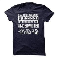 Underwriter T-Shirt T Shirt, Hoodie, Sweatshirts - design your own t-shirt #shirt #Tshirt