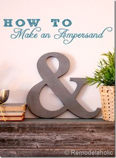 How To: Make an Ampersand. This would be great as a book stopper on a bookshelf.
