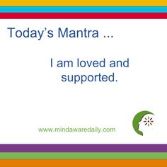 Today's #Mantra. . . I am loved and supported.  #affirmation #trainyourbrain #ltg Would you like these mantras in your email inbox?  Click here: