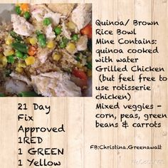Looking for a healthy dinner idea, packed with protein and that tastes great.  Check this out.  Quinoa Bowl - feel free to make with Brown Rice or Rotisserie chicken instead of grilled chicken.  I should say I seasoned my chicken with salt and pepper.  www.beachbodycoach.com/TeamChristina