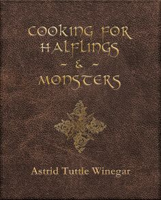 Cooking for Halflings and Monsters (PRE-SALE)
