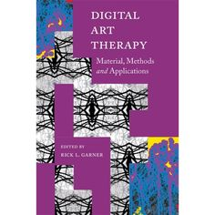 Digital Art Therapy, edited by Rick Garner: As the field of digital art therapy rapidly expands, this book guides readers through the many applications of digital media in art therapy. With consideration of professional and ethical issues, expert contribu Art Therapy Projects, Art Therapy Activities, Therapy Ideas, Writing Therapy, Creative Arts Therapy, Giving Quotes, Worry Dolls, Creativity Quotes, Expressive Art