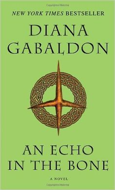 An Echo in the Bone: A Novel (Outlander): Diana Gabaldon: 9780440245681: Amazon.com: Books