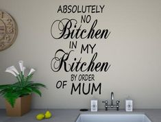 A funny quote kitchen wall sticker that reads Absolutely no bitchen in my kitchen by order of mum The stickers are individually cut from premium Kitchen Quotes, Kitchen Wall Stickers, Quote Wall, Vinyl Wall Art, Adhesive, Funny Quotes, Drop, Colours, Funny Phrases