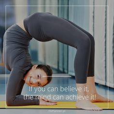 If you can belive it, the mind can achieve it!