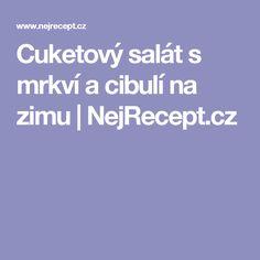 Cuketový salát s mrkví a cibulí na zimu | NejRecept.cz