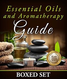 Essential Oils and Aromatherapy Guide (Boxed Set): Weight Loss and Stress Relief in 2015 Reviews