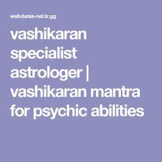 vashikaran specialist astrologer | vashikaran mantra for psychic abilities
