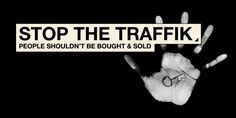 Passion to start a Foundation & STOP the Traffik!