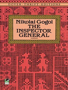 The Inspector General by Nikolai Gogol  When rumors of a visit from a high-ranking bureaucrat reach a small town, the chief of police scrambles to conceal the evidence of bribery and other misdeeds.